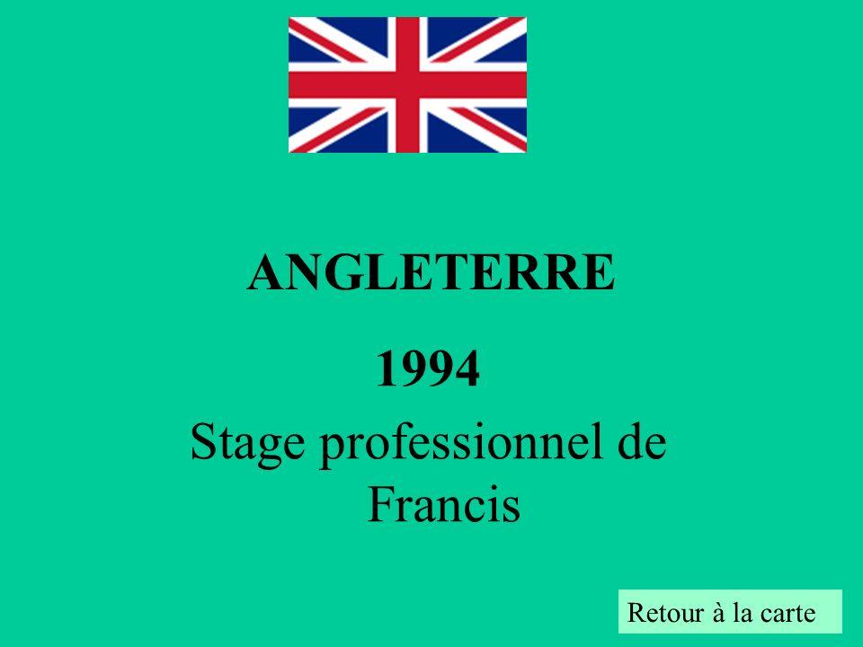 1994 Stage professionnel de Francis Retour à la carte ANGLETERRE