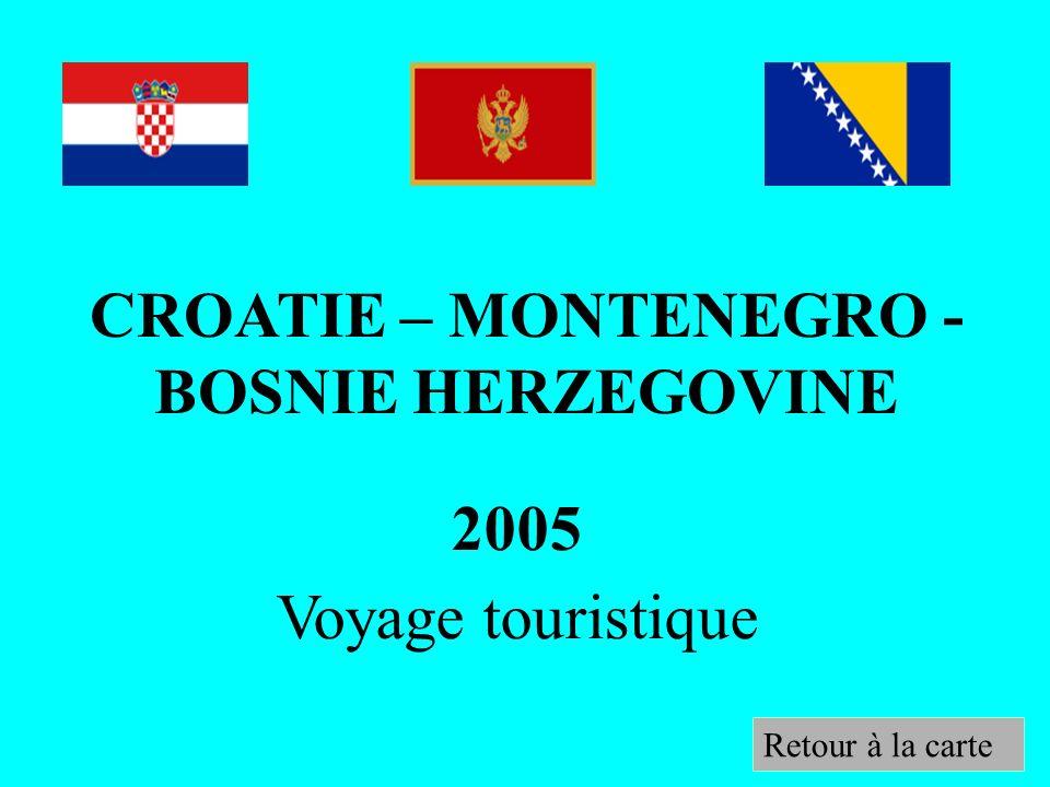2005 Voyage touristique CROATIE – MONTENEGRO - BOSNIE HERZEGOVINE