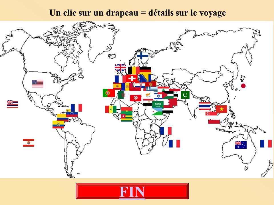 Un clic sur un drapeau = détails sur le voyage FIN