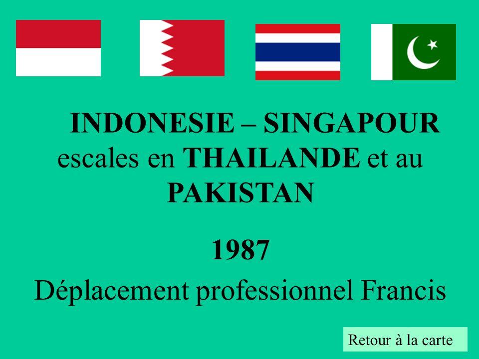 1987 Déplacement professionnel Francis Retour à la carte INDONESIE – SINGAPOUR escales en THAILANDE et au PAKISTAN