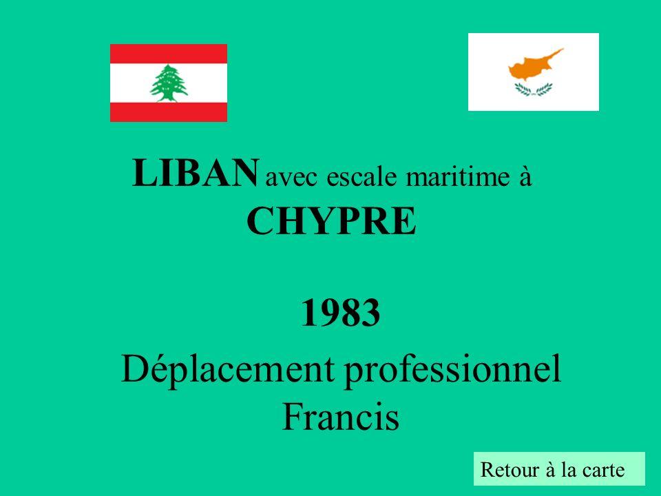 1983 Déplacement professionnel Francis Retour à la carte LIBAN avec escale maritime à CHYPRE