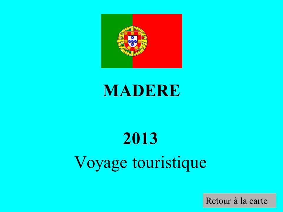 MADERE 2013 Voyage touristique Retour à la carte