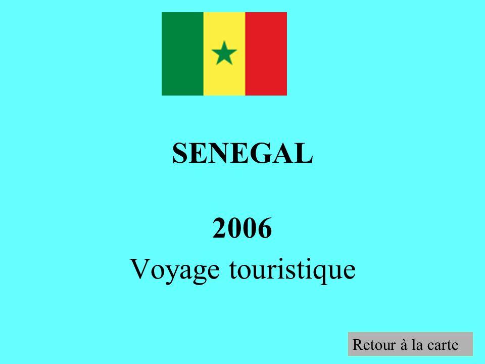 SENEGAL 2006 Voyage touristique Retour à la carte