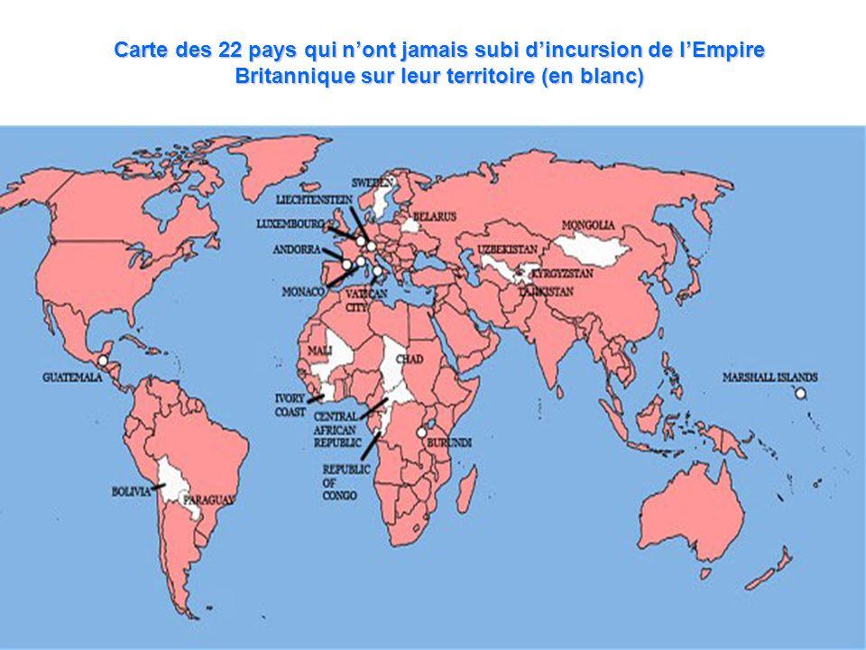 Carte des 22 pays qui nont jamais subi dincursion de lEmpire Britannique sur leur territoire (en blanc)