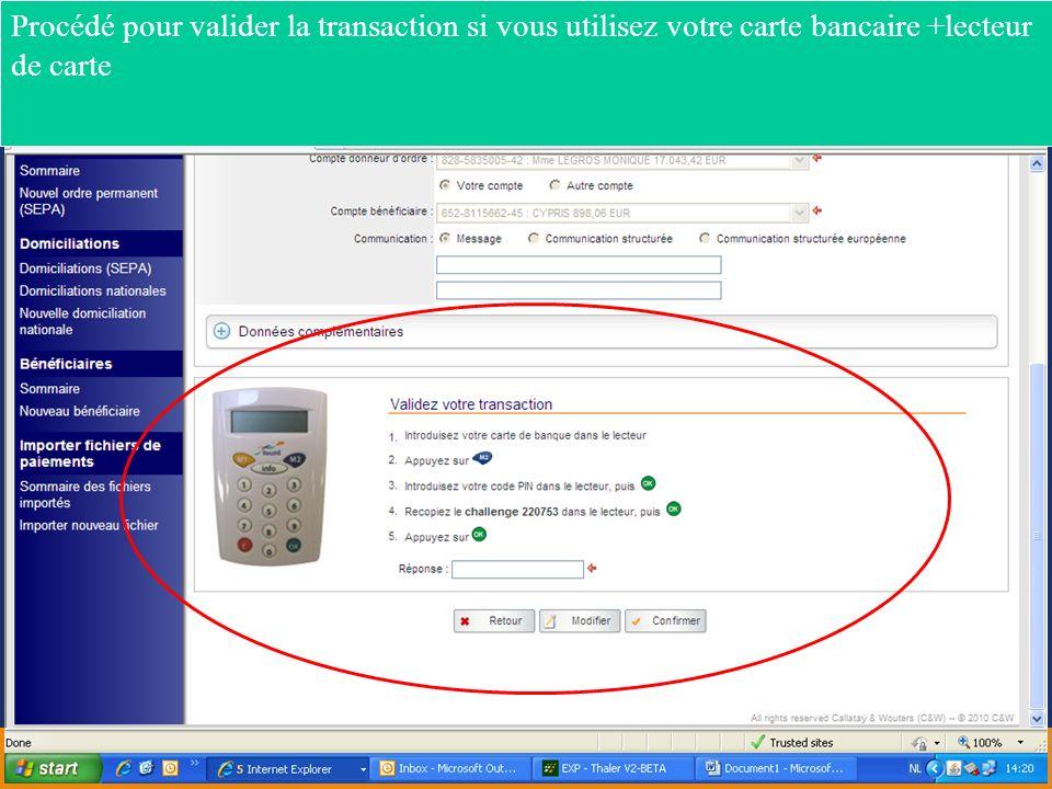 Procédé pour valider la transaction si vous utilisez votre carte bancaire +lecteur de carte