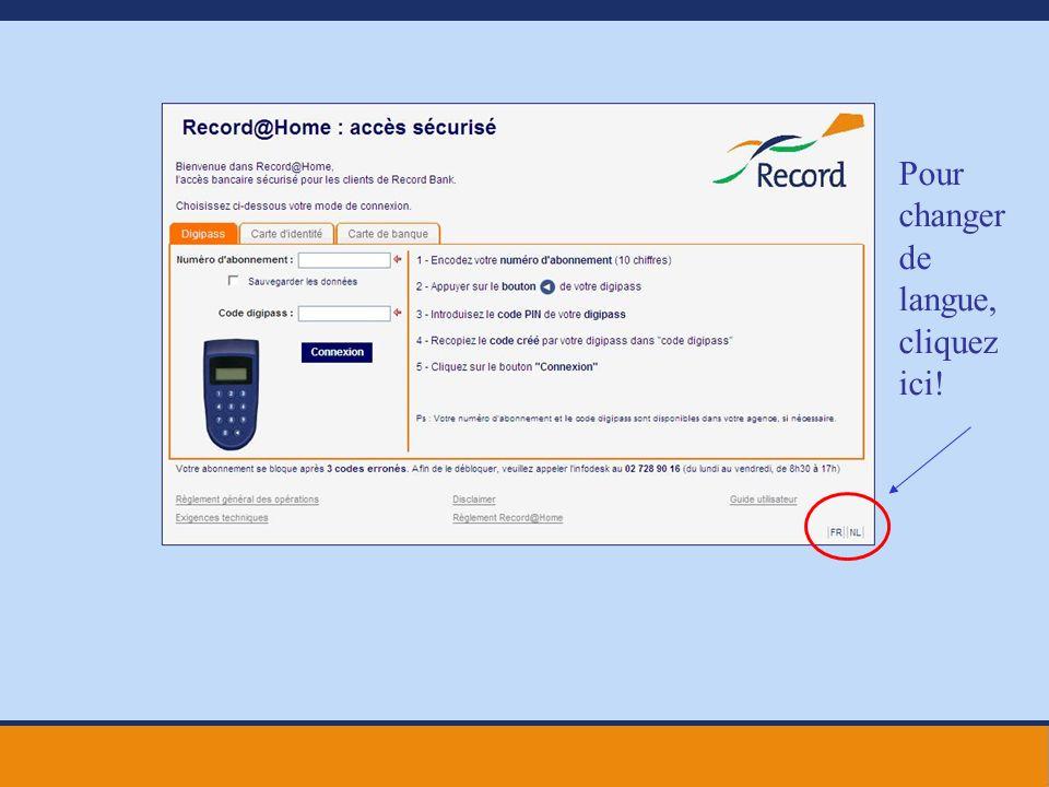 Pour vous connecter via votre digipass, introduisez les données suivantes: Votre numéro dabonnement, qui se compose de 10 chiffres et qui vous a été communiqué par votre agent bancaire Record.