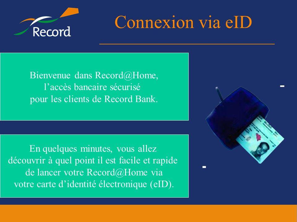 Connexion via eID En quelques minutes, vous allez découvrir à quel point il est facile et rapide de lancer votre Record@Home via votre carte didentité