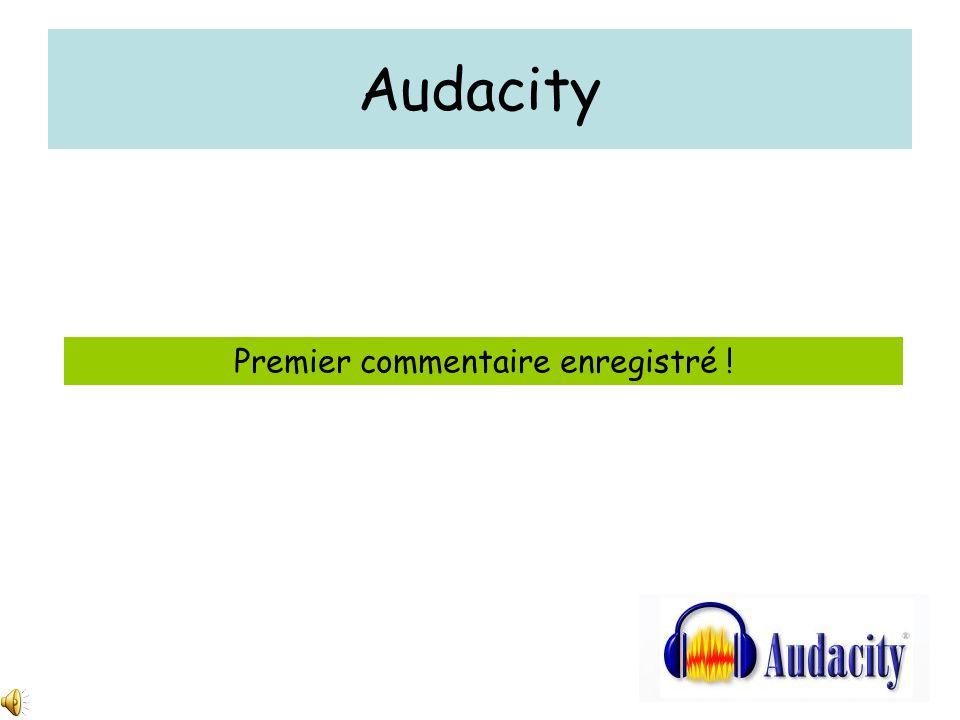 Audacity Premier commentaire enregistré !