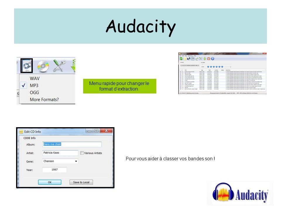 Audacity Pour vous aider à classer vos bandes son ! Menu rapide pour changer le format dextraction.