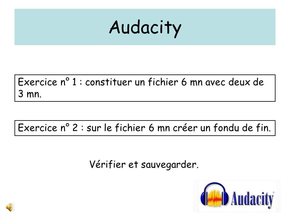 Audacity Exercice n° 1 : constituer un fichier 6 mn avec deux de 3 mn.