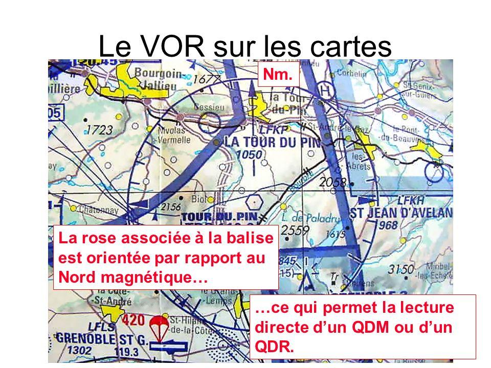 Le VOR sur les cartes La rose associée à la balise est orientée par rapport au Nord magnétique… Nm. …ce qui permet la lecture directe dun QDM ou dun Q