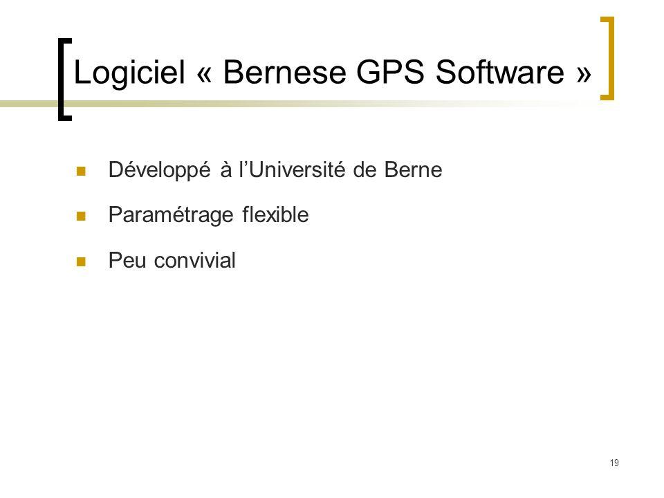 19 Logiciel « Bernese GPS Software » Développé à lUniversité de Berne Paramétrage flexible Peu convivial
