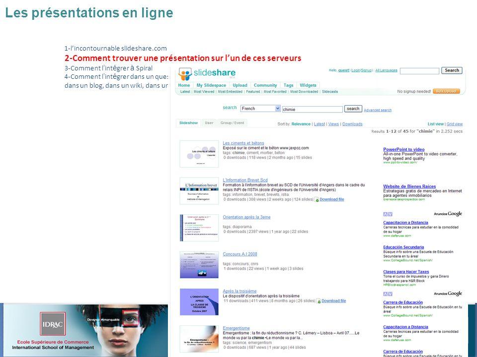 Atelier 7 : Spiral et le web2 Christophe BATIER Les présentations en ligne 1-lincontournable slideshare.com 2-Comment trouver une présentation sur lun de ces serveurs 3-Comment l int é grer à Spiral 4-Comment l int é grer dans un questionnaire, dans un blog, dans un wiki, dans un forum