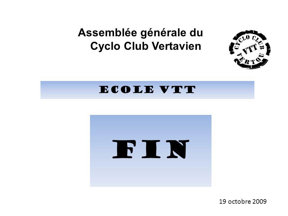 ecole VTT Assemblée générale du Cyclo Club Vertavien 19 octobre 2009 Fin