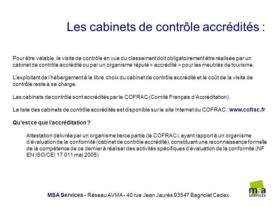 Les cabinets de contrôle accrédités : MSA Services - Réseau AVMA - 40 rue Jean Jaurès 93547 Bagnolet Cedex Pour être valable, la visite de contrôle en