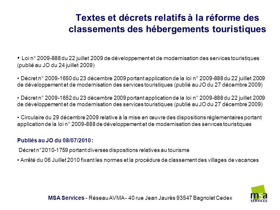 Textes et décrets relatifs à la réforme des classements des hébergements touristiques MSA Services - Réseau AVMA - 40 rue Jean Jaurès 93547 Bagnolet C