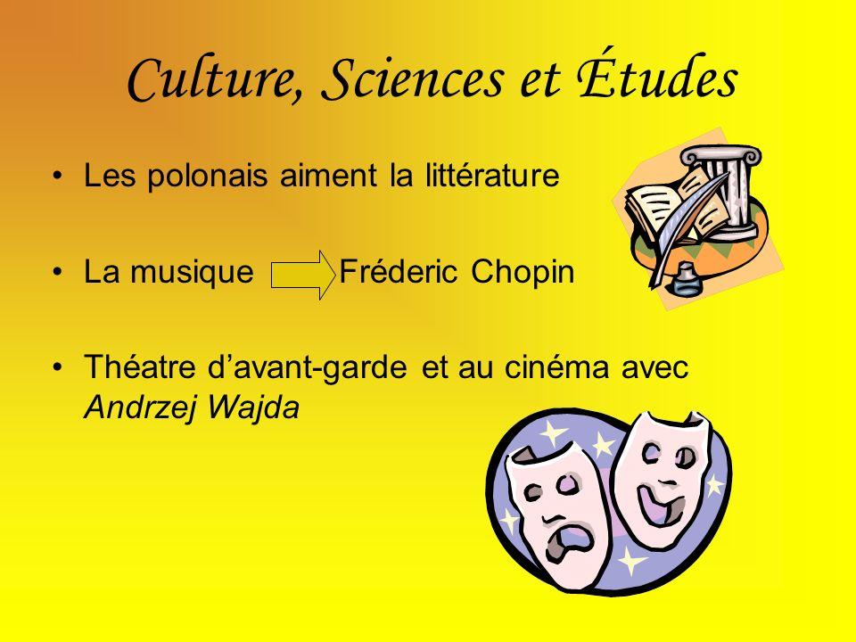 Culture, Sciences et Études Les polonais aiment la littérature La musique Fréderic Chopin Théatre davant-garde et au cinéma avec Andrzej Wajda