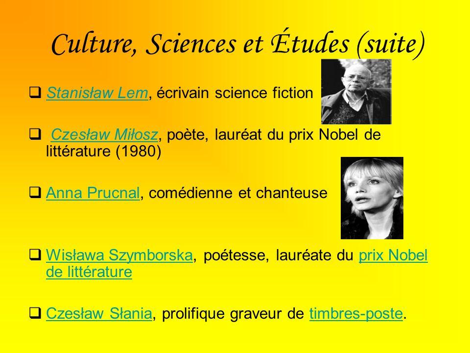 Culture, Sciences et Études (suite) Stanisław Lem, écrivain science fiction Stanisław Lem Czesław Miłosz, poète, lauréat du prix Nobel de littérature