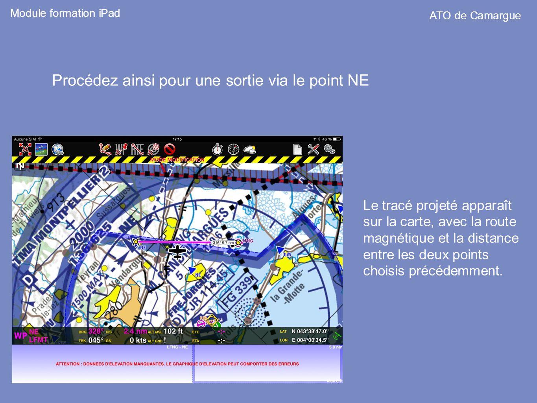 Procédez ainsi pour une sortie via le point NE Module formation iPad ATO de Camargue Le tracé projeté apparaît sur la carte, avec la route magnétique