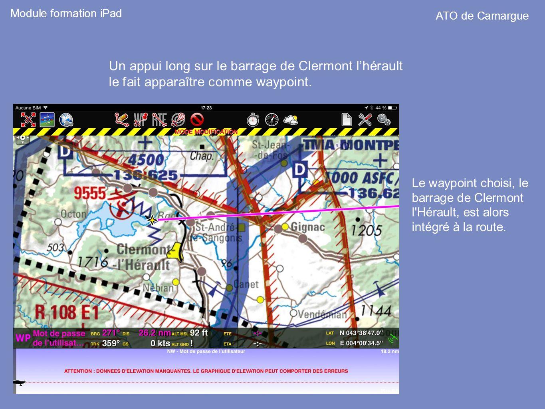 Un appui long sur le barrage de Clermont lhérault le fait apparaître comme waypoint. Module formation iPad ATO de Camargue Le waypoint choisi, le barr