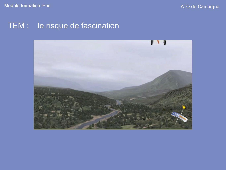 Module formation iPad ATO de Camargue TEM : le risque de fascination