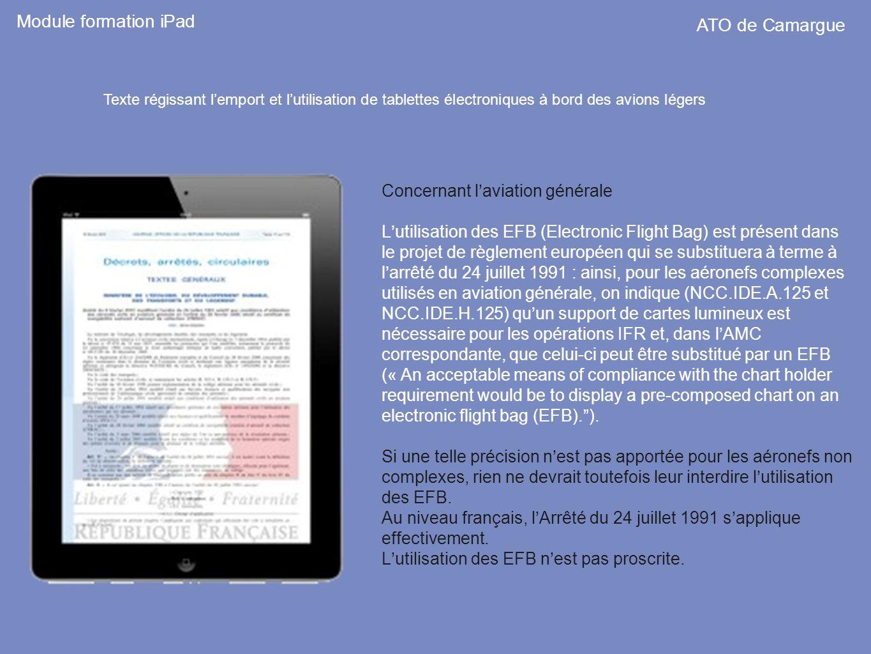 Concernant laviation générale Lutilisation des EFB (Electronic Flight Bag) est présent dans le projet de règlement européen qui se substituera à terme