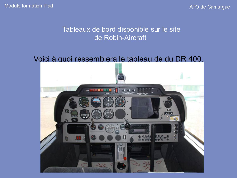 Tableaux de bord disponible sur le site de Robin-Aircraft Module formation iPad ATO de Camargue Voici à quoi ressemblera le tableau de du DR 400.