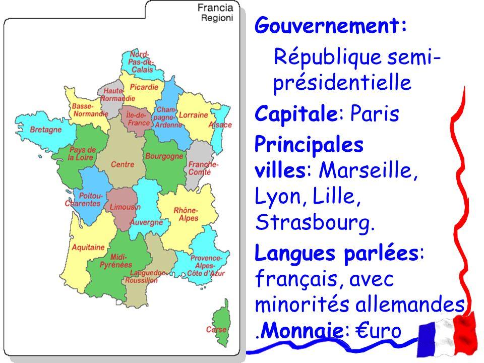 Gouvernement: République semi- présidentielle Capitale: Paris Principales villes: Marseille, Lyon, Lille, Strasbourg. Langues parlées: français, avec