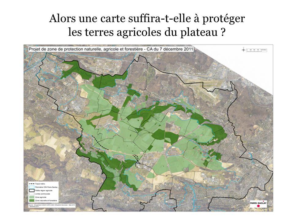 Alors une carte suffira-t-elle à protéger les terres agricoles du plateau