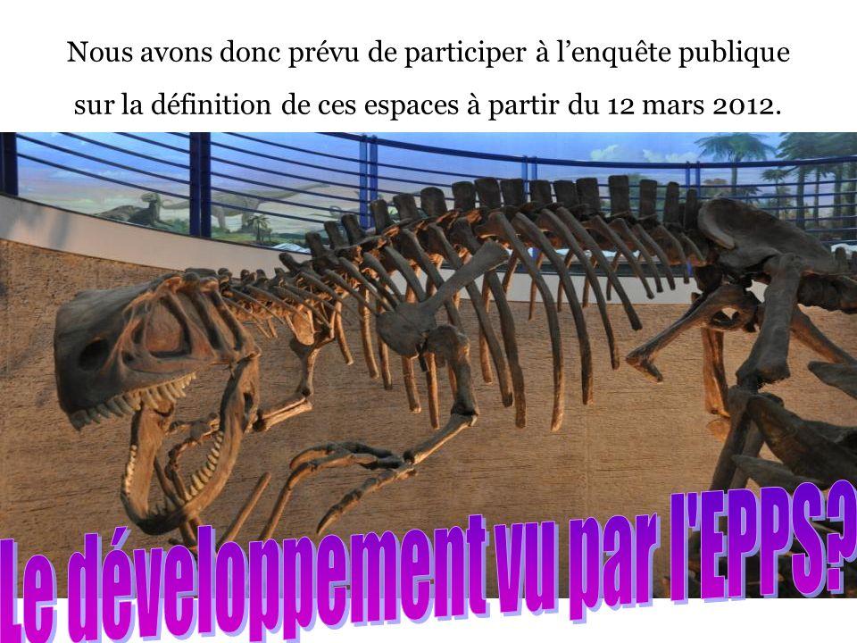 Nous avons donc prévu de participer à lenquête publique sur la définition de ces espaces à partir du 12 mars 2012.