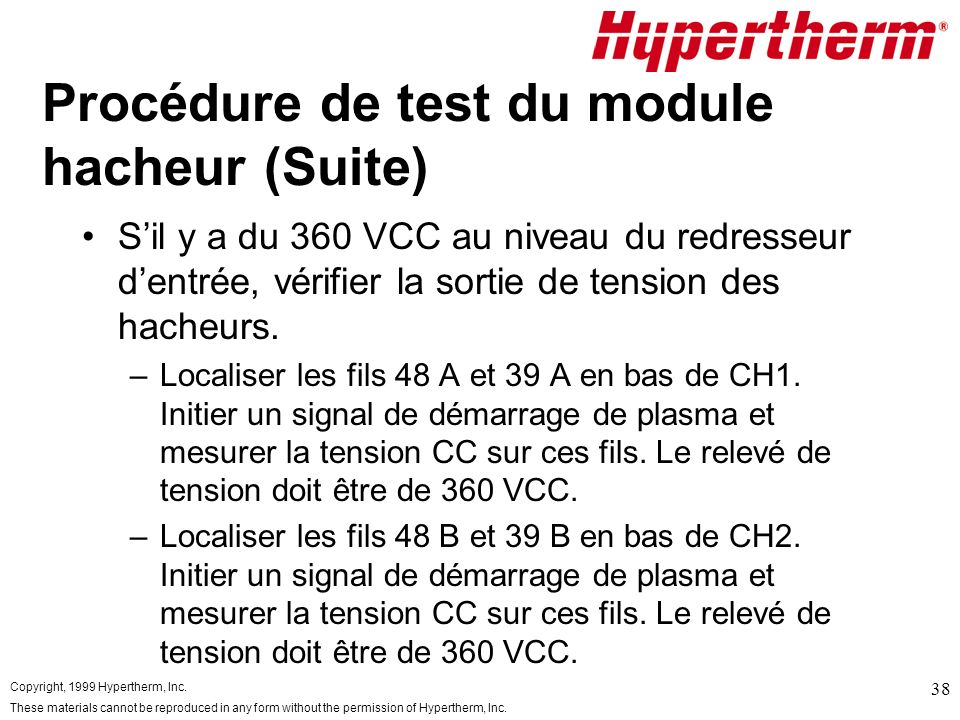 Copyright, 1999 Hypertherm, Inc. These materials cannot be reproduced in any form without the permission of Hypertherm, Inc. 38 Procédure de test du m