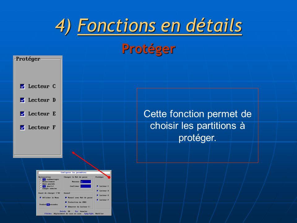 4)Fonctions en détails Protéger Cette fonction permet de choisir les partitions à protéger.