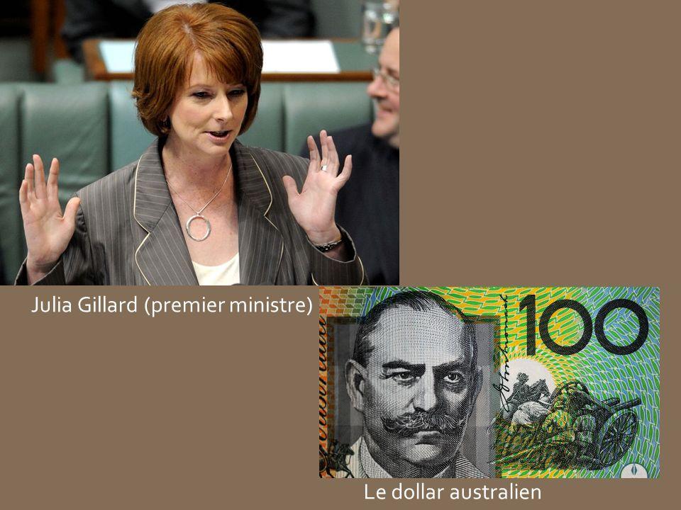 Le dollar australien Julia Gillard (premier ministre)