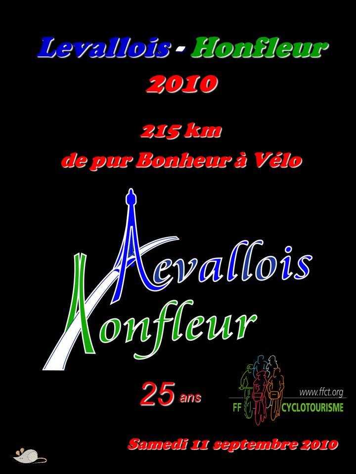 Levallois - Honfleur 2010 215 km de pur Bonheur à Vélo Samedi 11 septembre 2010 25 ans