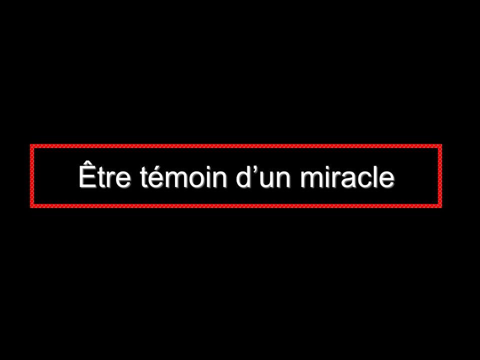 Être témoin dun miracle