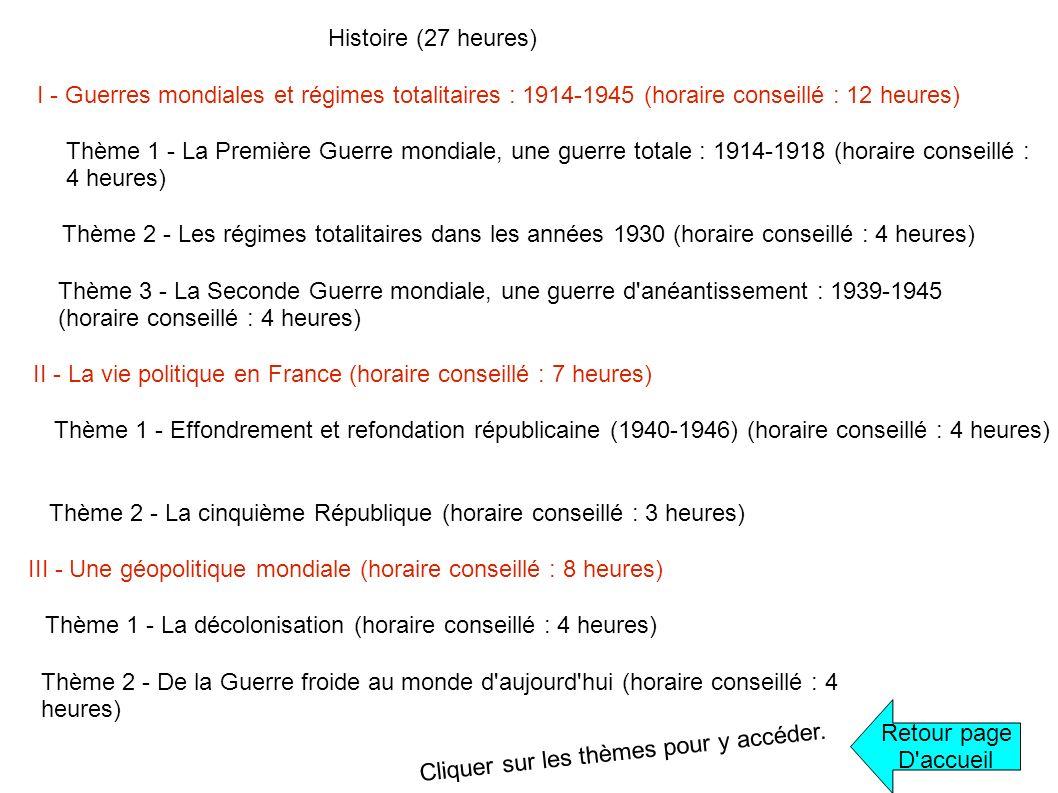 Histoire (27 heures) I - Guerres mondiales et régimes totalitaires : 1914-1945 (horaire conseillé : 12 heures) Thème 1 - La Première Guerre mondiale,