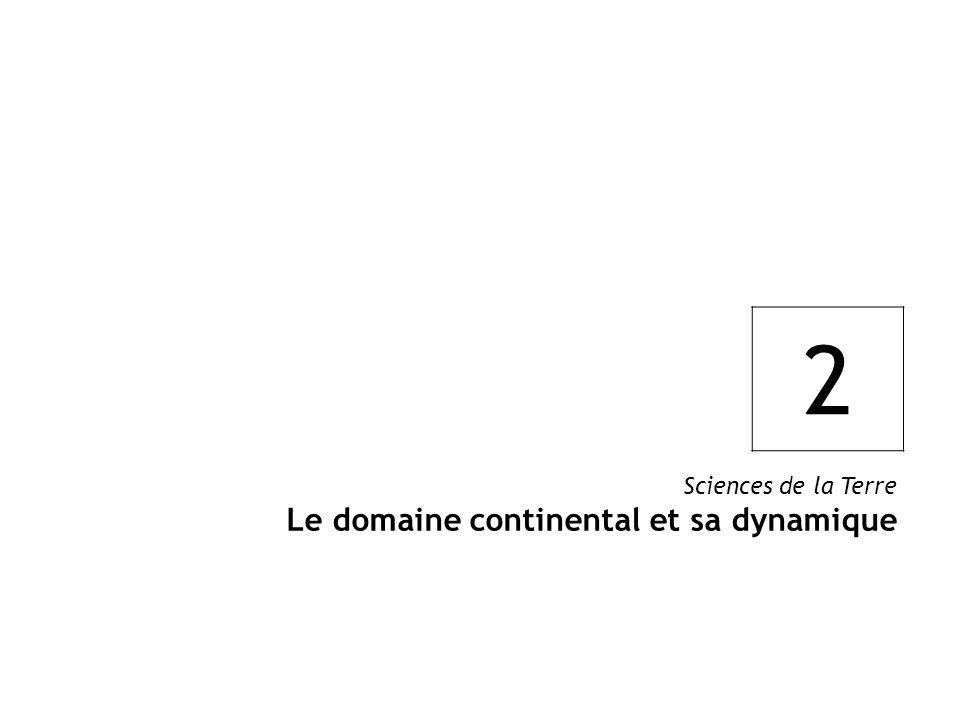 2 Sciences de la Terre Le domaine continental et sa dynamique