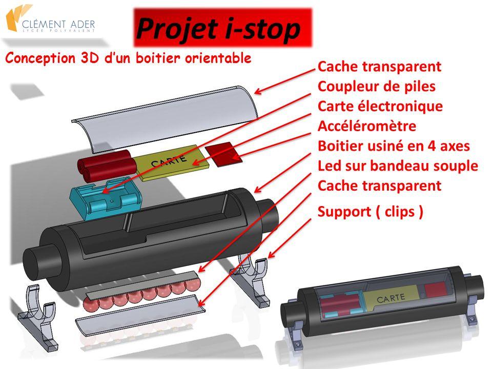 Conception 3D dun boitier orientable Projet i-stop Cache transparent Carte électronique Coupleur de piles Accéléromètre Boitier usiné en 4 axes Led su