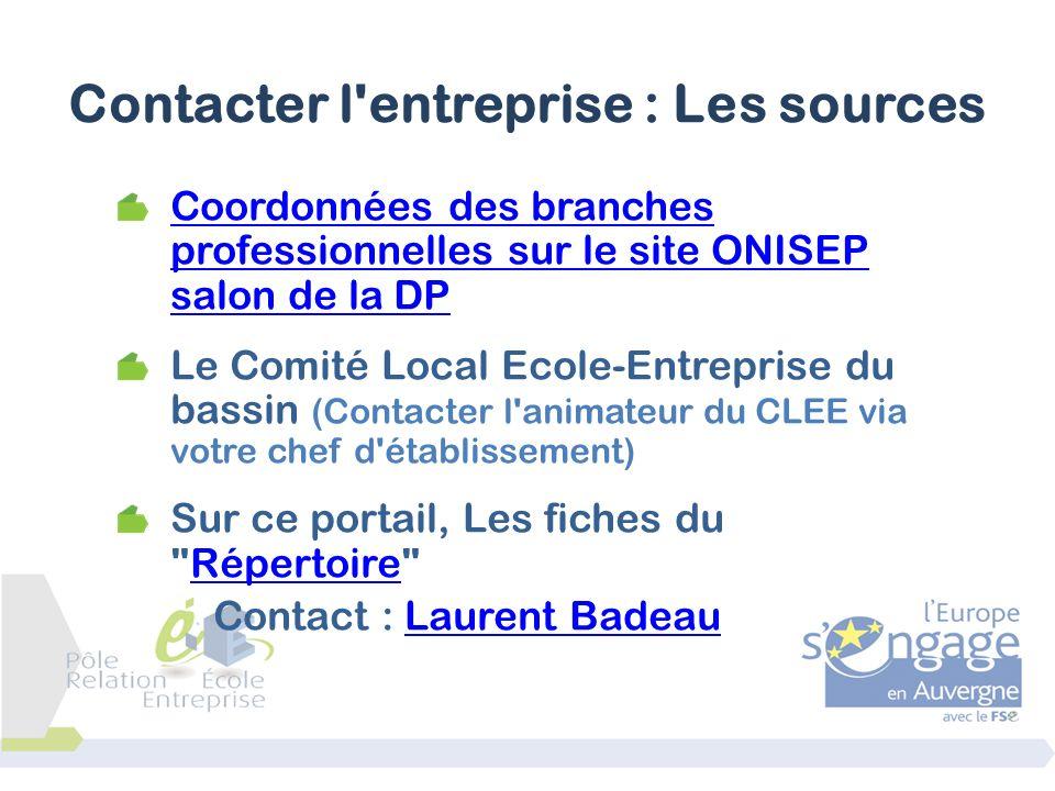 Coordonnées des branches professionnelles sur le site ONISEP salon de la DP Le Comité Local Ecole-Entreprise du bassin (Contacter l'animateur du CLEE