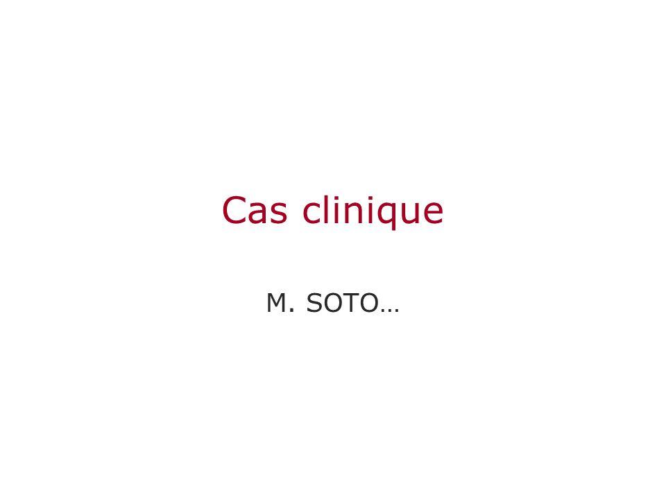 Cas clinique M. SOTO…