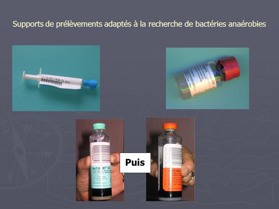 Supports de prélèvements adaptés à la recherche de bactéries anaérobies Puis