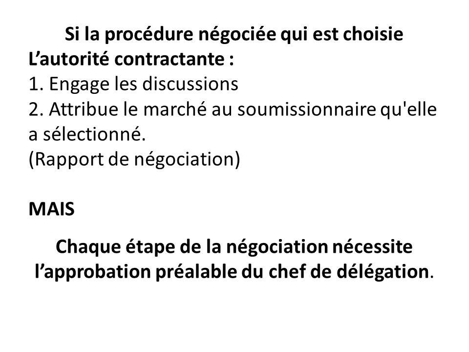 Si la procédure négociée qui est choisie Lautorité contractante : 1.