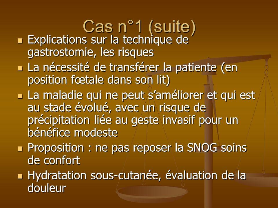 Cas n°1 (suite) Explications sur la technique de gastrostomie, les risques Explications sur la technique de gastrostomie, les risques La nécessité de