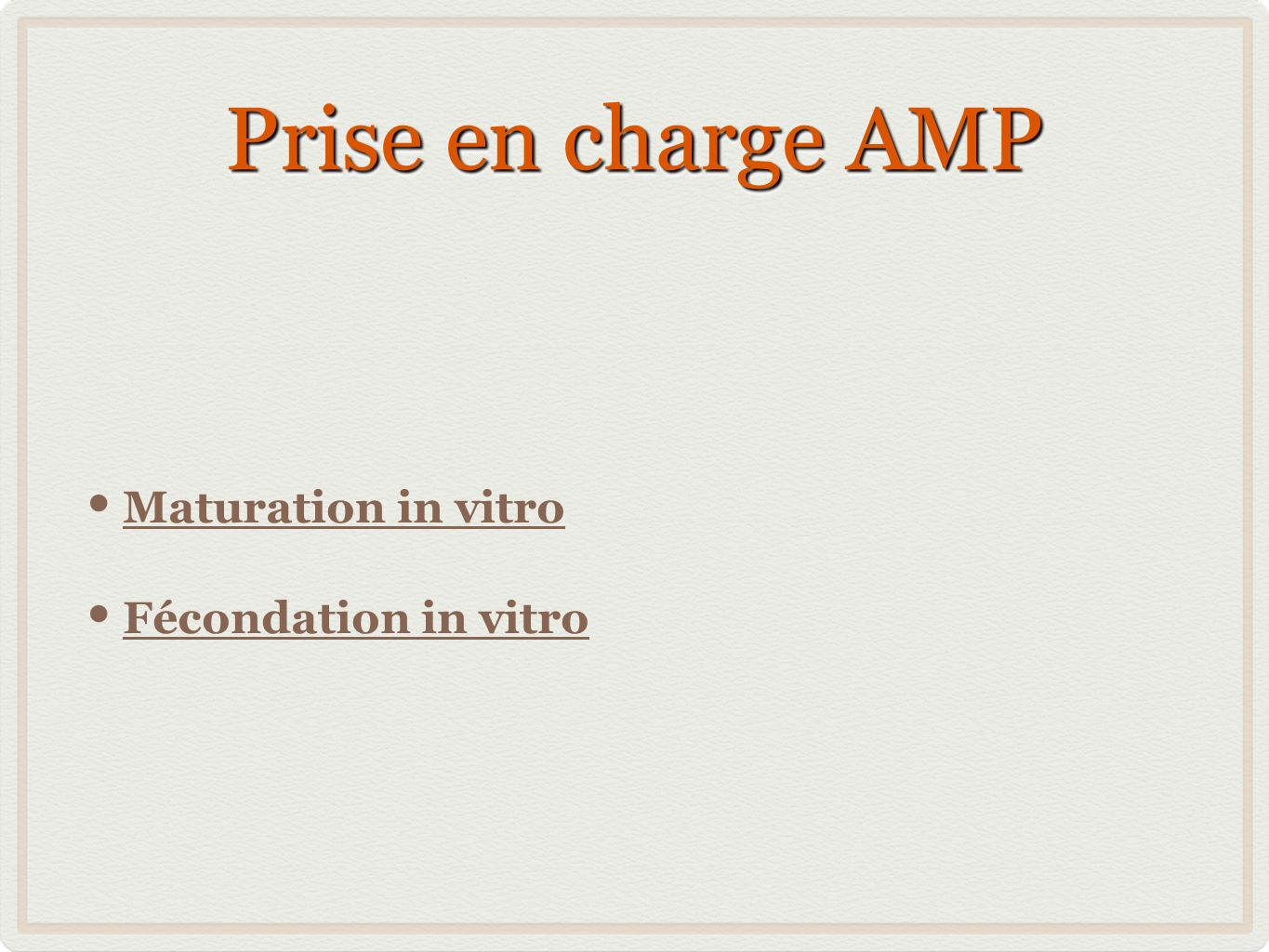 Prise en charge AMP Maturation in vitro Fécondation in vitro
