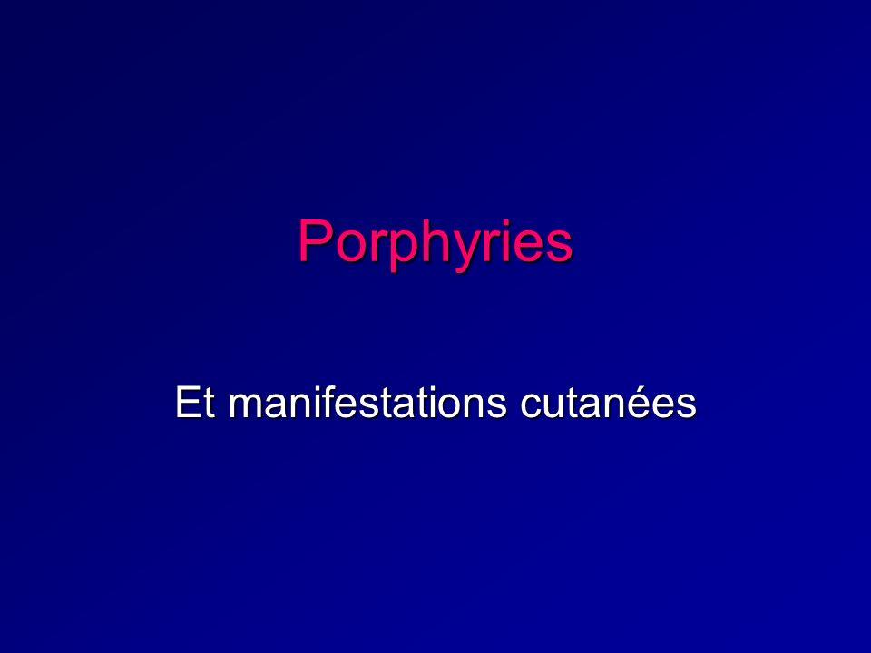 Porphyries Et manifestations cutanées