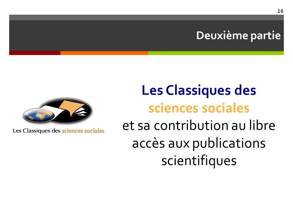 Deuxième partie Les Classiques des sciences sociales et sa contribution au libre accès aux publications scientifiques 16