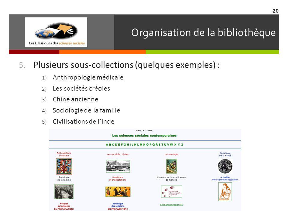 Organisation de la bibliothèque 5.