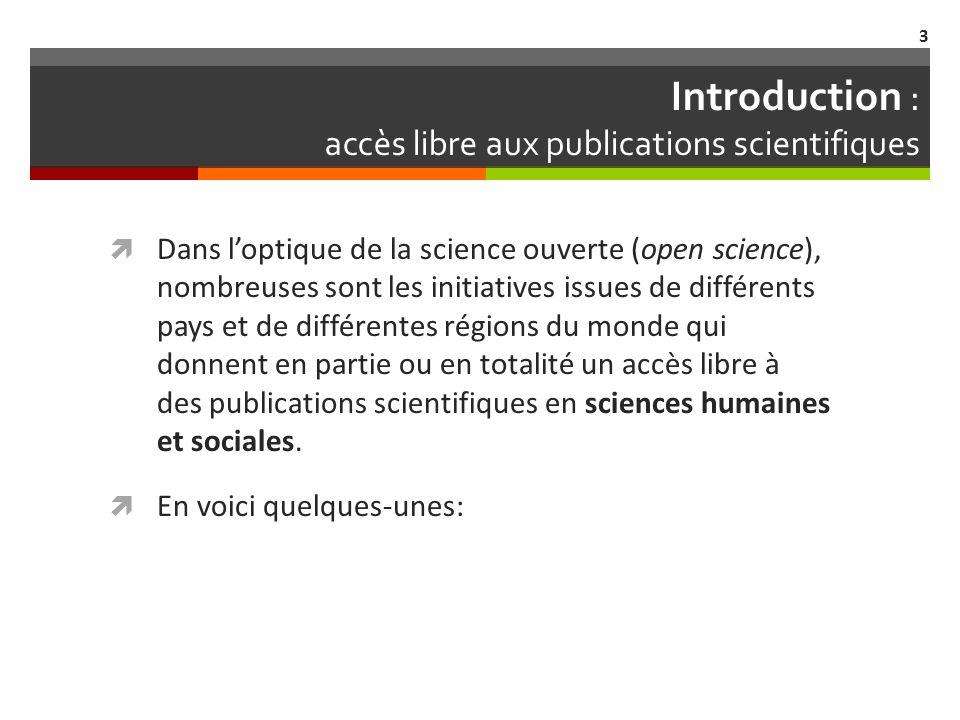 Différentes initiatives de libre accès Plateformes de revues et collections de livres : Érudit, DOAJ, Revues.org, AJOL, AsiaJOL, REDALYC, etc.