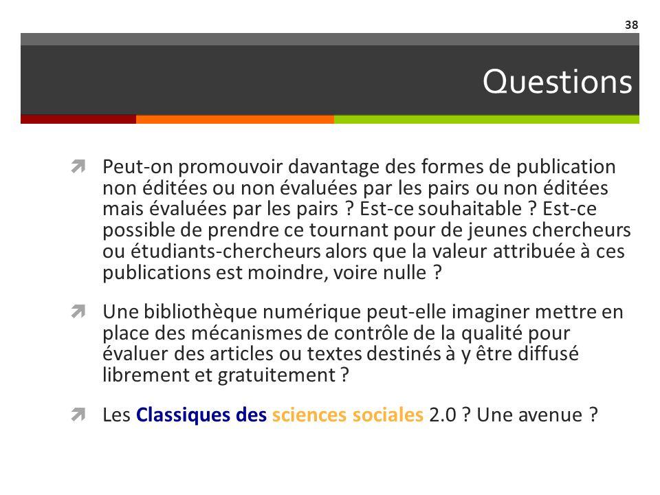 Questions Peut-on promouvoir davantage des formes de publication non éditées ou non évaluées par les pairs ou non éditées mais évaluées par les pairs .