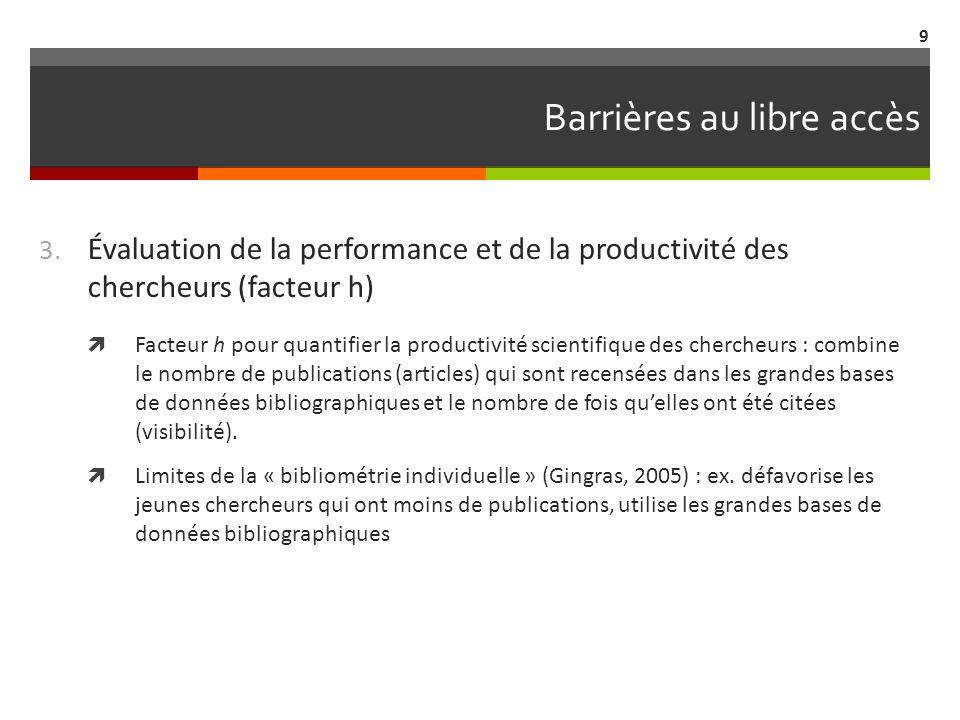 Barrières au libre accès Évaluation de la performance du corps professoral intégrée dans plusieurs classements.